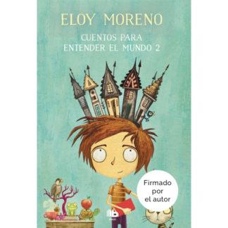 Cuentos para entender el mundo 2 Eloy Moreno