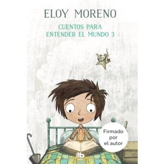 Cuentos para entender el mundo 3 Eloy Moreno