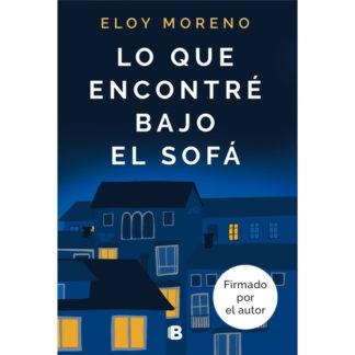 Lo que encontré bajo el sofá Eloy MorenoLo que encontré bajo el sofá Eloy Moreno